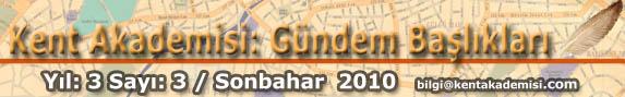 Gündem: Kentlerin Kollektif Kabusu, Depremler ve Depremlere Yönelik Vizyonlar