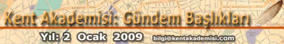 Kent Akademisi 2009 Yılının İlk Sayısında Sizlerle!